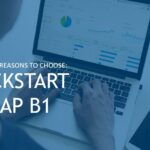 Compelling Reasons to Choose QuickStart for SAP B1